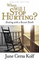 Kolf, June Cerza - When Will I Stop Hurting?: Dealing with a Recent Death - 9780801063855 - V9780801063855
