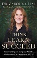 Leaf, Dr. Caroline - Think, Learn, Succeed - 9780801093616 - V9780801093616