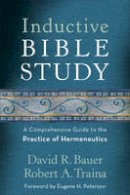 Bauer, David R., Traina, Robert A. - Inductive Bible Study: A Comprehensive Guide to the Practice of Hermeneutics - 9780801097430 - V9780801097430