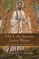 Weima, Jeffrey A. D. - Paul the Ancient Letter Writer: An Introduction to Epistolary Analysis - 9780801097515 - V9780801097515