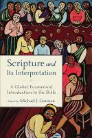 - Scripture and Its Interpretation: A Global, Ecumenical Introduction to the Bible - 9780801098390 - V9780801098390