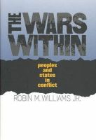 Williams, Robin M. - The Wars within: Peoples and States in Conflict - 9780801441332 - KTJ0008943