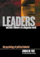 Post, Jerrold M. - Leaders and Their Followers in a Dangerous World - 9780801441691 - V9780801441691