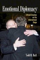 Hall, Todd H. - Emotional Diplomacy - 9780801453014 - V9780801453014