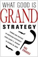 Brands, Hal - What Good is Grand Strategy? - 9780801456732 - V9780801456732
