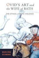 Desmond, Marilynn - Ovid's Art and the Wife of Bath: The Ethics of Erotic Violence - 9780801473173 - KOC0008761