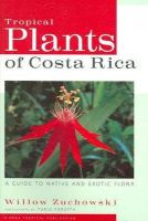 Zuchowski, Willow - Tropical Plants of Costa Rica - 9780801473746 - V9780801473746
