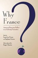 - Why France?: American Historians Reflect on an Enduring Fascination - 9780801475702 - 9780801475702