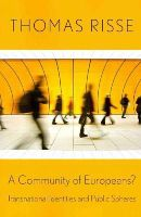 Risse, Thomas - A Community of Europeans?: Transnational Identities and Public Spheres - 9780801476488 - V9780801476488