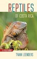 Muñoz Chacón, Federico, Johnston, Richard Dennis - Amphibians and Reptiles of Costa Rica: A Pocket Guide (Zona Tropical Publications) - 9780801478697 - V9780801478697