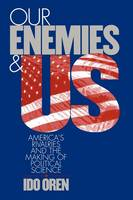 Oren, Ido - Our Enemies and US - 9780801478949 - V9780801478949