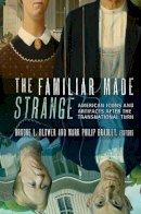 - The Familiar Made Strange - 9780801479113 - V9780801479113