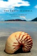 Bubandt, Nils - The Empty Seashell: Witchcraft and Doubt on an Indonesian Island - 9780801479458 - V9780801479458