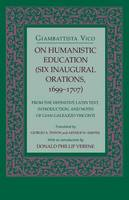 Vico, Giambattista - On Humanistic Education: Six Inaugural Orations, 1699-1707 (Six Inaugural Orations, 1699-1707 : from the Definitive Latin Text, Introduction, and Notes of Gian Galeazzo Visconti) - 9780801480874 - V9780801480874