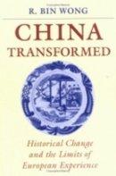 Wong, R. Bin (Professor of History, University of California, USA) - China Transformed - 9780801483271 - V9780801483271