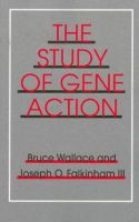 Wallace, Bruce, Falkinham, Joseph O. - The Study of Gene Action - 9780801483400 - KEX0212322