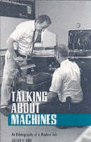 Julian E. Orr - Talking about Machines: An Ethnography of a Modern Job (Collection on Technology and Work) - 9780801483905 - V9780801483905