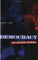 Isaac, Jeffrey C. - Democracy in Dark Times - 9780801484544 - V9780801484544