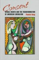 Pamela Susan Haag - The Emergence of Consent: Sexual Rights in American Liberal Culture - 9780801485183 - KEX0211121