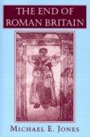 Jones, Michael E. - The End of Roman Britain - 9780801485305 - V9780801485305