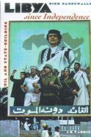 Vandewalle, Dirk - Libya since Independence: Oil and State-building - 9780801485350 - V9780801485350