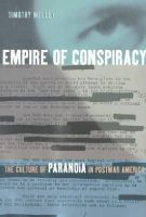 Melley, Timothy - Empire of Conspiracy: The Culture of Paranoia in Postwar America - 9780801486067 - V9780801486067