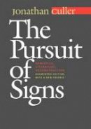 Culler, Jonathan (Class of 1916 Professor of English, Cornell University, New York, USA) - The Pursuit of Signs - 9780801487934 - V9780801487934