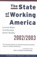 Mishel, Lawrence, Boushey, Heather, Bernstein, Jared - The State of Working America, 2002/2003 (An Economic Policy Institute Book) - 9780801488030 - KHS0074563