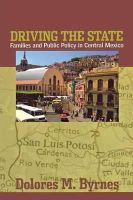 Dolores M. Byrnes - Driving the State: Families and Public Policy in Central Mexico - 9780801488597 - KRS0019073