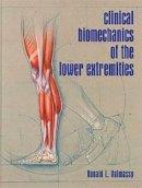 Valmassy, Ronald L. - Clinical Biomechanics of the Lower Extremities - 9780801679865 - V9780801679865