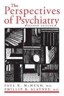 McHugh, Paul R., Slavney, Phillip R. - The Perspectives of Psychiatry - 9780801860461 - V9780801860461