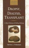 Peitzman, Steven J. - Dropsy, Dialysis, Transplant - 9780801887345 - V9780801887345