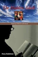 Nodelman, Perry - The Hidden Adult: Defining Children's Literature - 9780801889806 - V9780801889806