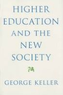Keller, George - Higher Education and the New Society - 9780801890314 - V9780801890314