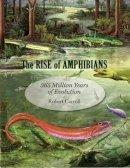 Carroll, Robert - The Rise of Amphibians - 9780801891403 - V9780801891403