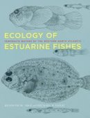 Able, Kenneth W.; Fahay, Michael P. - Ecology of Estuarine Fishes - 9780801894718 - V9780801894718