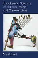 Danesi, Marcel - Encyclopedic Dictionary of Semiotics, Media, and Communication (Toronto Studies in Semiotics and Communication) - 9780802083296 - V9780802083296