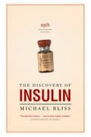 Bliss, Michael - The Discovery of Insulin - 9780802083449 - V9780802083449