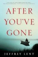 Lent, Jeffrey - After You've Gone - 9780802144553 - V9780802144553