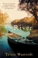 Tricia Wastvedt - The River - 9780802170071 - KEX0211203