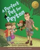 Chapman, Gary, Osborne, Rick - A Perfect Pet for Peyton: A 5 Love Languages Discovery Book - 9780802403582 - V9780802403582