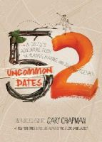 Southern, Randy E - 52 Uncommon Dates: A Couple's Adventure Guide for Praying, Playing, and Staying Together - 9780802411747 - V9780802411747
