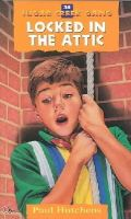 Hutchens, Paul - Locked in the Attic (Sugar Creek Gang (Paperback)) - 9780802470393 - KKW0000264