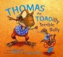 Levy, Janice - Thomas the Toadilly Terrible Bully - 9780802853738 - V9780802853738