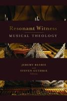 Jeremy S. Begbie - Resonant Witness: Conversations between Music and Theology (Calvin Institute of Christian Worship Liturgical Studies) - 9780802862778 - 9780802862778