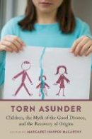 - Torn Asunder: Children, the Myth of the Good Divorce, and the Recovery of Origins - 9780802872050 - V9780802872050