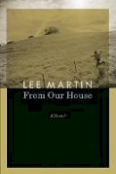 Martin, Lee - From Our House: A Memoir - 9780803222908 - KEX0297953