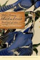 Audubon, John James. Ed(s): Patterson, Jerry Daniel - John James Audubon's Journal of 1826 - 9780803225312 - V9780803225312