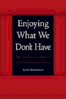 McGowan, Todd - Enjoying What We Don't Have - 9780803245112 - V9780803245112
