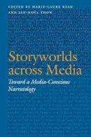 - Storyworlds across Media: Toward a Media-Conscious Narratology (Frontiers of Narrative) - 9780803245631 - V9780803245631